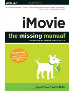iMovie: The Missing Manual: 2014 release, covers iMovie 10.0 for Mac and 2.0 for iOS (Paperback)-cover