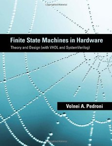 Finite State Machines in Hardware: Theory and Design (with VHDL and SystemVerilog) (MIT Press)-cover