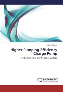 Higher Pumping Efficiency Charge Pump: For Both Positive and Negative Voltage (Paperback)-cover