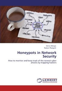 Honeypots in Network Security: How to monitor and keep track of the newest cyber attacks by trapping hackers (Paperback)-cover