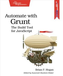 Automate with Grunt: The Build Tool for JavaScript (Paperback)-cover