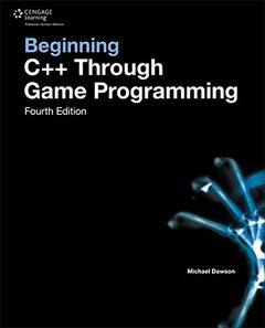 Beginning C++ Through Game Programming, 4/e (Paperback)-cover