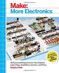 Make: More Electronics: Journey Deep Into the World of Logic Chips, Amplifiers, Sensors, and Randomicity (Paperback)-cover