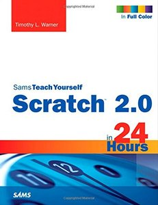 Sams Teach Yourself Scratch 2.0 in 24 Hours (Paperback)-cover