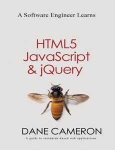 A Software Engineer Learns HTML5, JavaScript and jQuery (Paperback)-cover