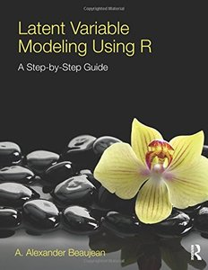 Latent Variable Modeling Using R: A Step-by-Step Guide (Paperback)-cover