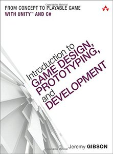 Introduction to Game Design, Prototyping, and Development: From Concept to Playable Game with Unity and C# (Paperback)-cover