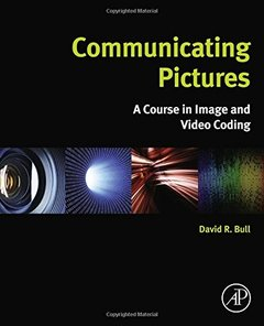 Communicating Pictures: A Course in Image and Video Coding (Hardcover)-cover
