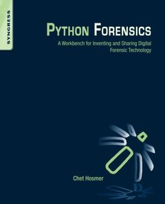 Python Forensics: A workbench for inventing and sharing digital forensic technology (Paperback)