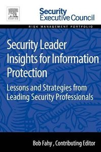 Security Leader Insights for Information Protection: Lessons and Strategies from Leading Security Professionals (Paperback)
