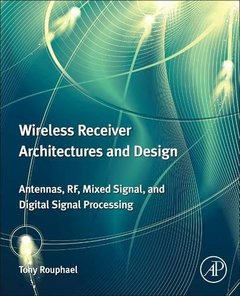Wireless Receiver Architectures and Design: Antennas, RF, Synthesizers, Mixed Signal, and Digital Signal Processing (Hardcover)-cover