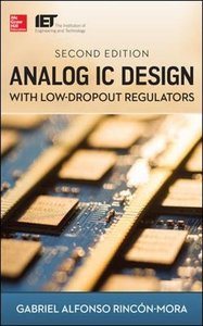 Analog IC Design with Low-Dropout Regulators, 2/e (Hardcover)(美國原版)