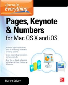 How to Do Everything: Pages, Keynote & Numbers for OS X and iOS (Paperback)-cover