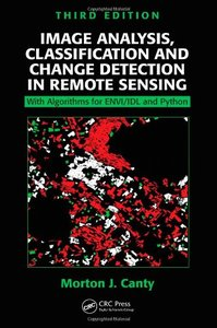 Image Analysis, Classification and Change Detection in Remote Sensing: With Algorithms for ENVI/IDL and Python, 3/e (Hardcover)-cover