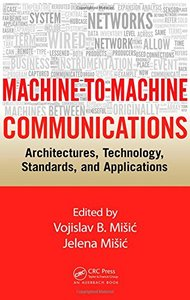Machine-to-Machine Communications: Architectures, Technology, Standards, and Applications (Hardcover)-cover