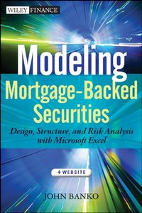 Modeling Mortgage-Backed Securities: Design, Structure, and Risk Analysis with Microsoft Excel (Wiley Finance)-cover