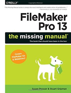 FileMaker Pro 13 : The Missing Manual (Paperback)-cover