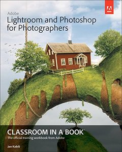 Adobe Lightroom and Photoshop for Photographers Classroom in a Book (Paperback)-cover