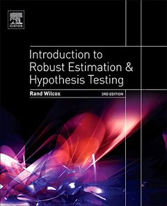 Introduction to Robust Estimation and Hypothesis Testing, 3/e (Hardcover)