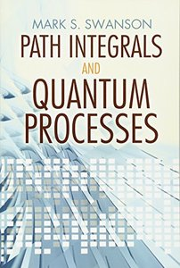 Path Integrals and Quantum Processes (Paperback)-cover