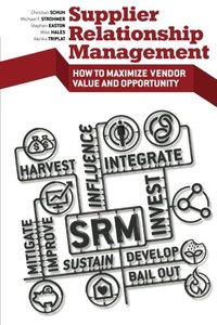 Supplier Relationship Management: How to Maximize Vendor Value and Opportunity (Paperback)-cover