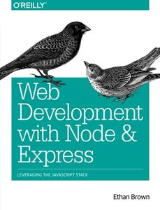 Web Development with Node and Express: Leveraging the JavaScript Stack (Paperback)