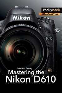 Mastering the Nikon D610 (Paperback)-cover