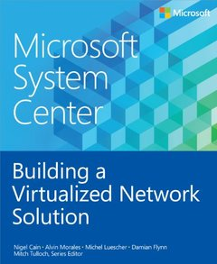 Microsoft System Center: Building a Virtualized Network Solution (Paperback)-cover