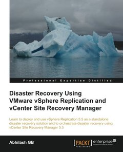 Disaster Recovery using VMware vSphere Replication and vCenter Site Recovery Manager-cover