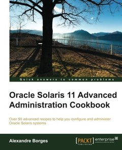 Oracle Solaris 11 Advanced Administration Cookbook-cover