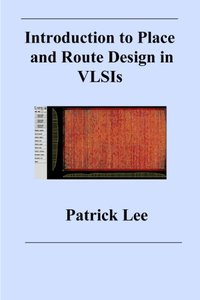 Introduction to Place and Route Design in VLSIs (Paperback)