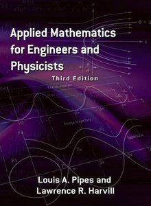 Applied Mathematics for Engineers and Physicists, 3/e (Paperback)