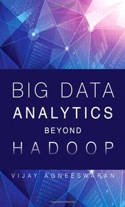 Big Data Analytics Beyond Hadoop: Real-Time Applications with Storm, Spark, and More Hadoop Alternatives (Hardcover)-cover