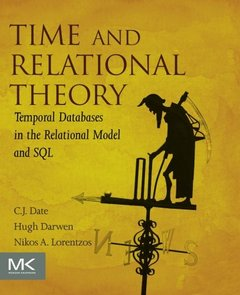 Time and Relational Theory, 2/e : Temporal Databases in the Relational Model and SQL (Paperback)-cover