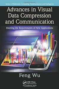 Advances in Visual Data Compression and Communication: Meeting the Requirements of New Applications (Hardcover)
