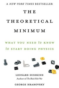 The Theoretical Minimum: What You Need to Know to Start Doing Physics (Paperback)-cover