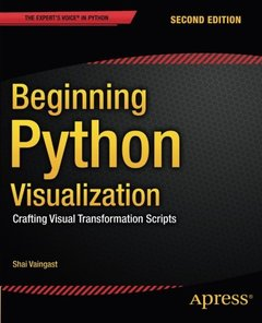 Beginning Python Visualization: Crafting Visual Transformation Scripts, 2/e (Paperback)-cover