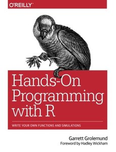Hands-On Programming with R: Write Your Own Functions and Simulations (Paperback)-cover