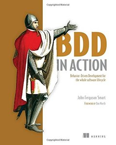 BDD in Action: Behavior-driven development for the whole software lifecycle (Paperback)-cover
