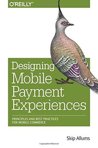 Designing Mobile Payment Experiences: Principles and Best Practices for Mobile Commerce (Paperback)-cover