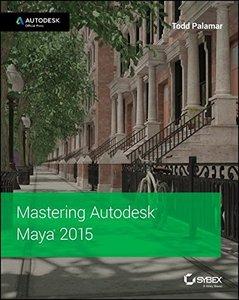 Mastering Autodesk Maya 2015: Autodesk Official Press (Paperback)