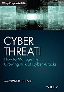 Cyber Threat!: How to Manage the Growing Risk of Cyber Attacks (Hardcover)-cover