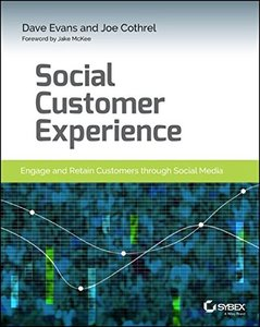 Social Customer Experience: Engage and Retain Customers through Social Media-cover