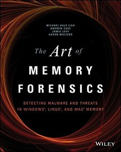The Art of Memory Forensics: Detecting Malware and Threats in Windows, Linux, and Mac Memory (Paperback)-cover