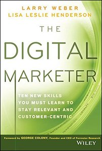 The Digital Marketer: Ten New Skills You Must Learn to Stay Relevant and Customer-Centric (Hardcover)-cover