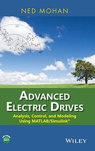 Advanced Electric Drives: Analysis, Control, and Modeling Using MATLAB / Simulink (Hardcover)-cover