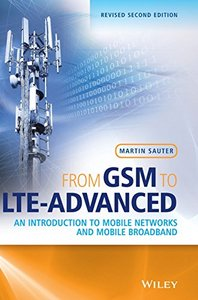 From GSM to LTE-Advanced: An Introduction to Mobile Networks and Mobile Broadband, 2/e (Hardcover)-cover