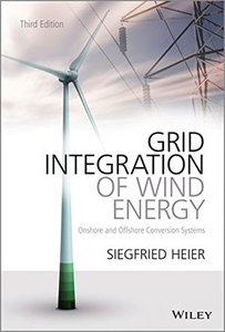 Grid Integration of Wind Energy: Onshore and Offshore Conversion Systems, 3/e (Hardcover)-cover