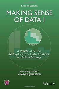 Making Sense of Data I: A Practical Guide to Exploratory Data Analysis and Data Mining, 2/e (Paperback)-cover