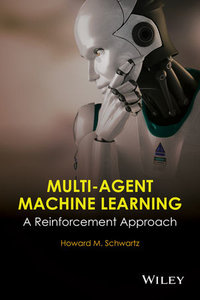 Multi-Agent Machine Learning: A Reinforcement Approach-cover